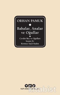 Yapıkredi Yayınları - Babalar, Analar Ve Oğullar - Orhan Pamuk