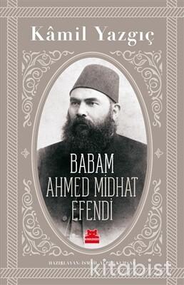 Kırmızı Kedi Yayınları - Babam Ahmet Mithat Efendi