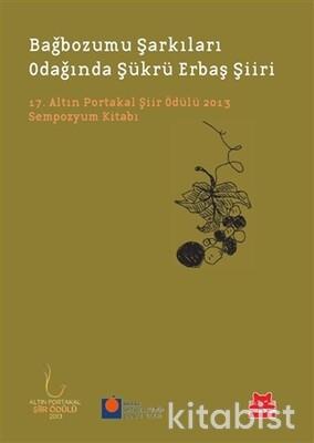 Kırmızı Kedi Yayınları - Bağbozumu Şarkıları Odağında Şükrü Erbaş Şiiri