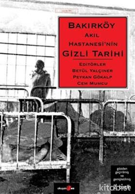 Okuyan Us Yayınları - Bakırköy Akıl Hastanesi Nin Gizli Tarihi
