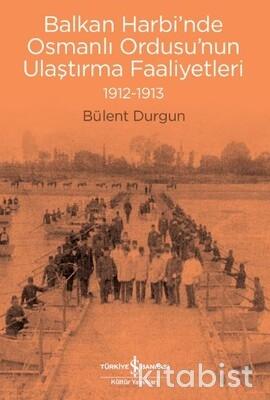 Balkan Harbinde Osmanlı Ordusu Nun Ulaştırma Faali