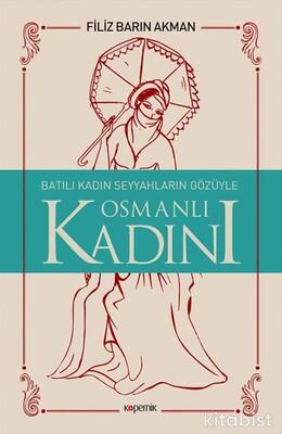 Kopernik Kitap - Batılı Kadın Seyyahların Gözüyle Osmanlı Kadını