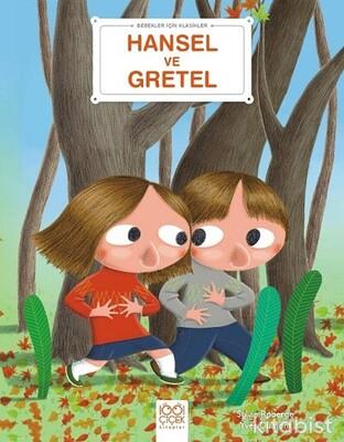 1001 Çiçek Yayınları - Bebekler İçin Klasikler – Hansel ve Gretel