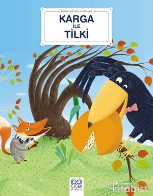1001 Çiçek Yayınları - Bebekler İçin Klasikler – Karga ile Tilki