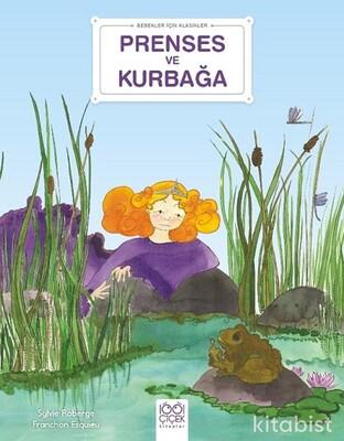 1001 Çiçek Yayınları - Bebekler İçin Klasikler – Prenses ve Kurbağa
