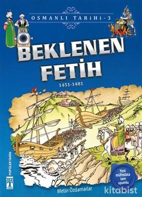 Genç Timaş - Beklenen Fetih-Osmanlı Tarihi 3