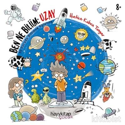 Hayy Kitap - Ben Ne Biliim:Uzay