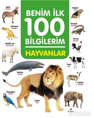 0-6 Yaş Yayınları - Benim İlk 100 Bilgilerim-Hayvanlar