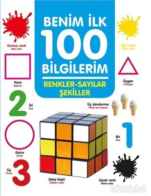 0-6 Yaş Yayınları - Benim İlk 100 Bilgilerim-Renkler-Sayılar-Şekiller