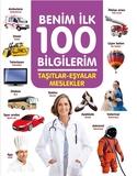0-6 Yaş Yayınları - Benim İlk 100 Bilgilerim-Taşıtlar-Eşyalar Meslekler
