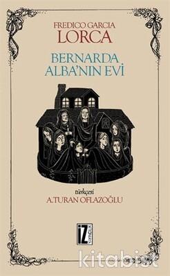 İz Yayıncılık - Bernarda Alba nın Evi