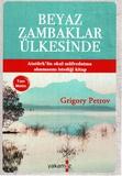 Yakamoz Yayınları - Beyaz Zambaklar Ülkesinde