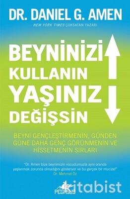 Pegasus Yayınları - Beyninizi Kullanın Yaşınız Değişsın Beyni Gençleştirmenin, Günden Güne Daha Genç Görünmenin Ve Hissetmenin Sırları
