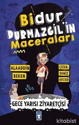 Timaş Çocuk Yayınları - Bidur Durmazgil'in Maceraları - Gece Yarısı Ziyaretçisi