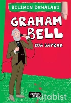 Yediveren Çocuk - Bilimin Dehaları-Graham Bell