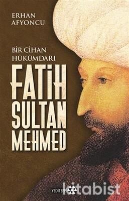 Yeditepe Yayınları - Bir Cihan Hükümdarı Fatih Sultan Mehmed