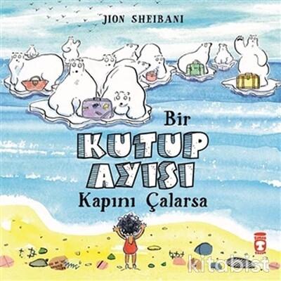 Timaş Çocuk Yayınları - Bir Kutup Ayısı Kapını Çalarsa