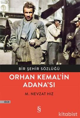 Everest Yayınları - Bir Şehir Sözlüğü Orhan Kemal'in Adana'sı