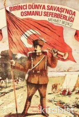 Birinci Dünya Savaşı Nda Osmanlı Seferberliği