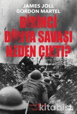 Birinci Dünya Savaşı Neden Çıktı?