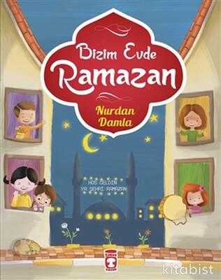 Timaş Çocuk Yayınları - Bizim Evde Ramazan