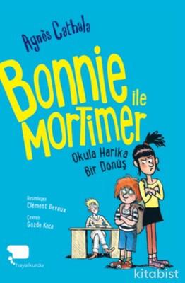 Hayalkurdu Yayıncılık - Bonnie ile Mortimer (Birinci Kitap) Okula Harika Bir Dönüş