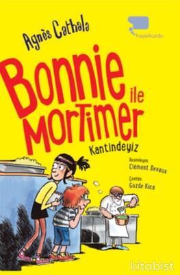 Hayalkurdu Yayıncılık - Bonnie ile Mortimer ( İkinci kitap) Kantindeyiz