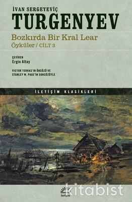 İletişim Yayınları - Bozkırda Bir Kral Lear Öyküler / Cilt 3