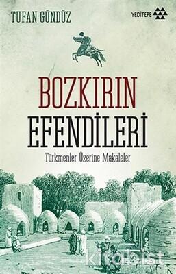 Yeditepe Yayınları - Bozkırın Efendileri; Türkmenler Üzerine Makaleler