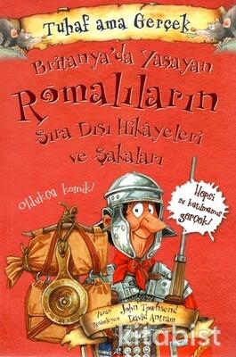 Yağmur Çocuk - Britanya'da Yaşayan Romalıların Sıra Dışı Hikayeleri ve Şakaları