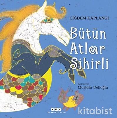 Yapıkredi Yayınları - Bütün Atlar Sihirli