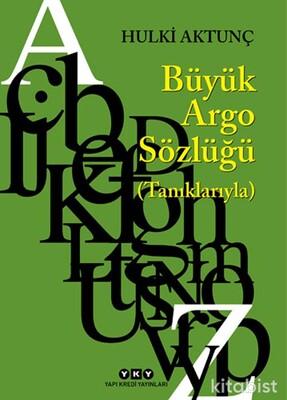 Yapıkredi Yayınları - Büyük Argo Sözlüğü 13.Baskı