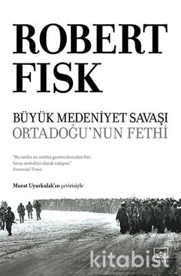 İthaki Yayınları - Büyük Medeniyet Savaşı-Ortadoğu'nun Fethi