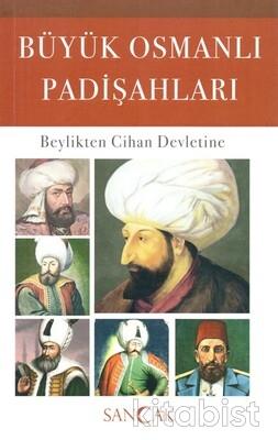 Sancak Kitap - Büyük Osmanlı Padişahları