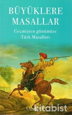 Sancak Çocuk - Büyüklere Masallar - Geçmişten Günümüze Türk Masalları