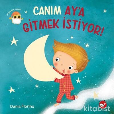 Beyaz Balina Yayınları - Canım Ay'a gitmek istiyor!