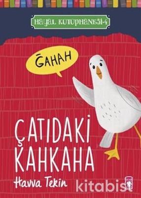 Timaş Çocuk Yayınları - Çatıdaki Kahkaha - Hayal Kütüphanesi 4
