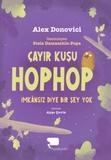 Hayalkurdu Yayıncılık - Çayır Kuşu Hop Hop (Birinci Kitap) İmkansız Diye Bir Şey yok