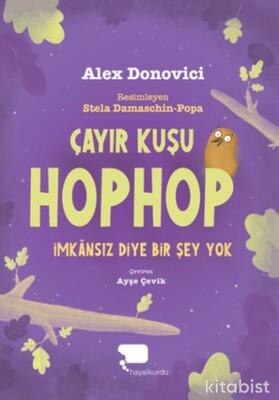 Çayır Kuşu Hop Hop (Birinci Kitap) İmkansız Diye Bir Şey yok