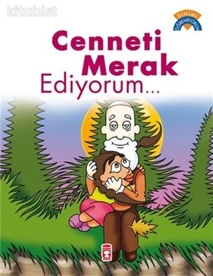Timaş Çocuk Yayınları - Cenneti Merak Ediyorum - Dinimi Öğreniyorum