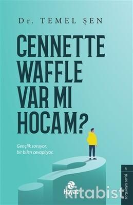 Hayat Yayınları - Cennette Waffle Var mı Hocam?