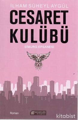 Akılçelen Yayınları - Cesaret Kulübü-Simurg Efsanesi