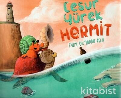 Timaş Çocuk Yayınları - Cesur Yürek Hermit-Evim Olmadan Asla