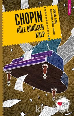 Can Çocuk Yayınları - Chopin Küle Dönüşe Kalp