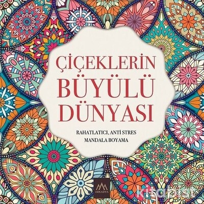 Arkadya Yayınları - Çiçeklerin Büyülü Dünyası