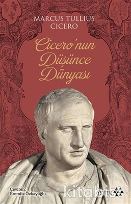 Yeditepe Yayınları - Cicero nun Düşünce Dünyası