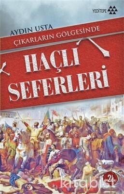 Yeditepe Yayınları - Çıkarların Gölgesinde Haçlı Seferleri