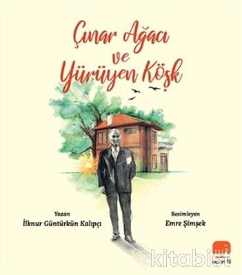 Uçan Fil Yayınları - Çınar Ağacı ve Yürüyen Köşk