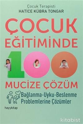 Hayy Kitap - Çocuk Eğitiminde 100 Mucize Çözüm