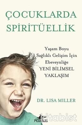 Pegasus Yayınları - Çocuklarda Spiritüellik Yaşam Boyu Sağlıklı Gelişim İçin Ebeveynliğe Yeni Bilimsel Yaklaşım